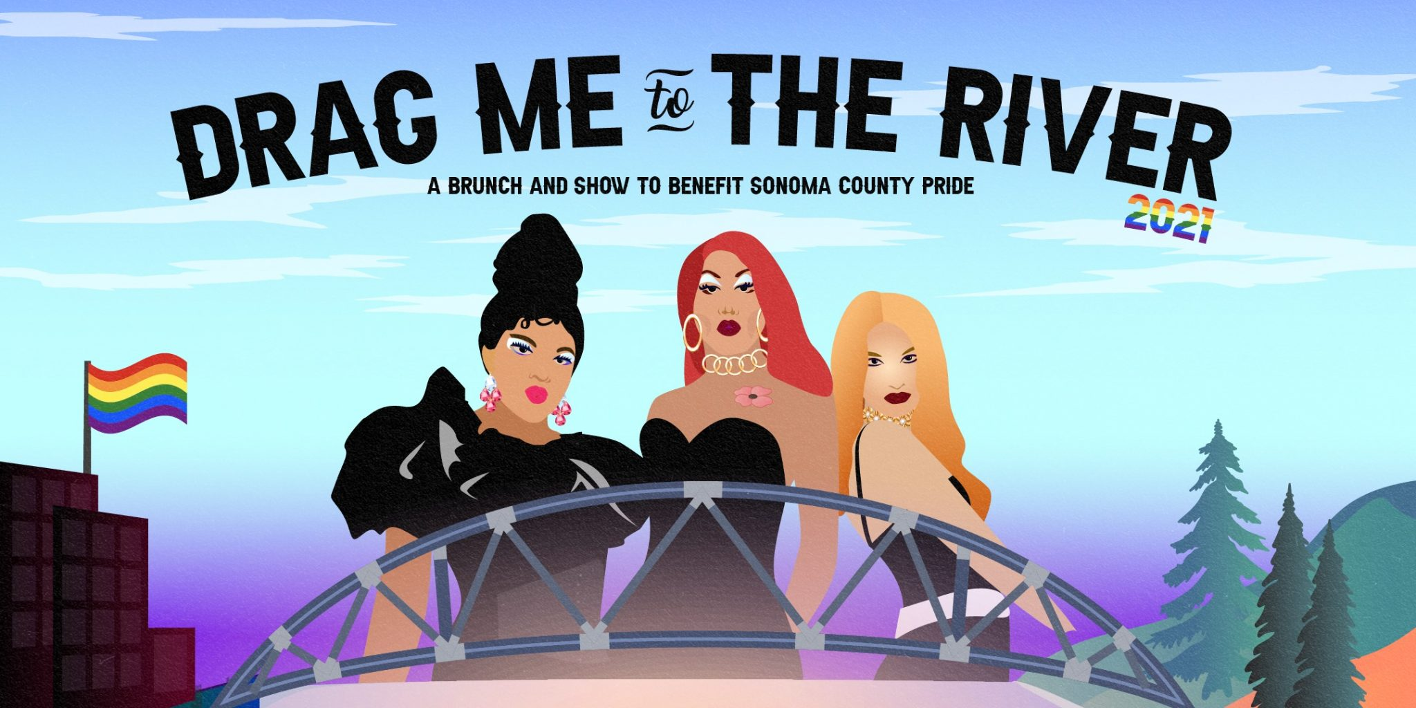 Drag Me to The River- A Drag Brunch & Benefit for Sonoma County Pride